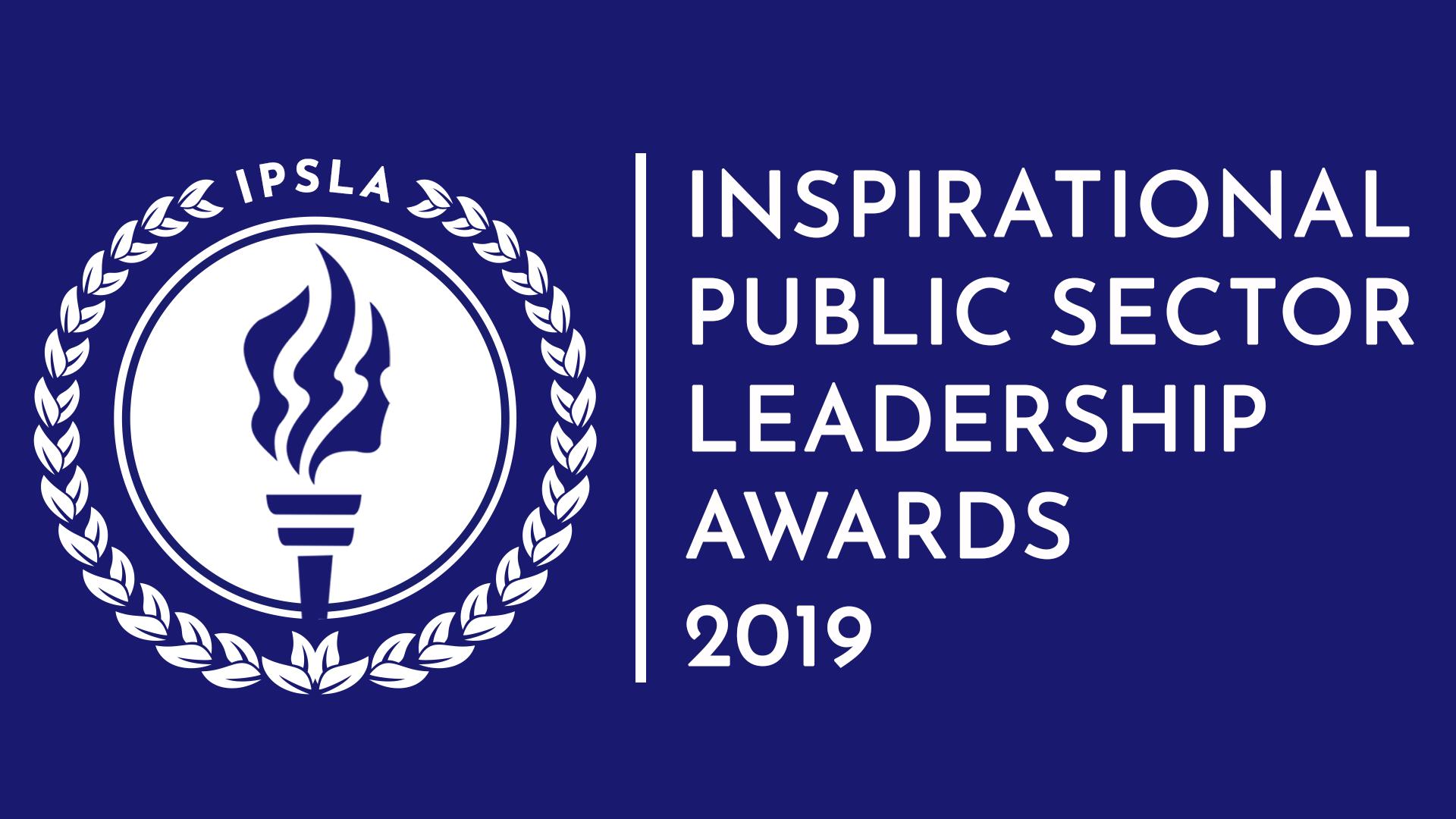 INSPIRATIONAL PUBLIC SECTOR LEADERSHIP AWARDS (IPSLA) -2019